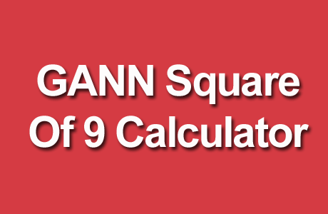 Gann Square of 9 Calculator - Shubhlaxmi Commodity